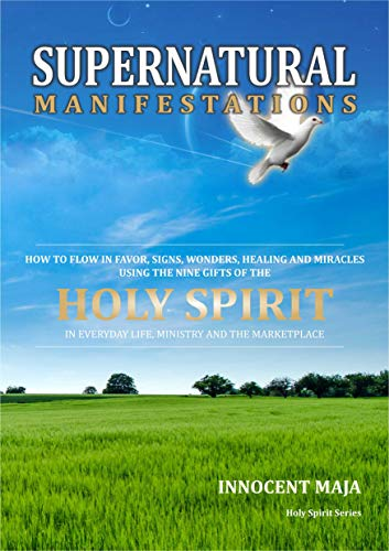 SUPERNATURAL MANIFESTATIONS: How to flow in favor, signs