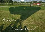 Ballonfahrt: Mannheim - Otterstadt (Wandkalender 2017 DIN A4 quer): Majestätisches Reisen in der Luft - Ballonfahren (Monatskalender, 14 Seiten ) (CALVENDO Orte)