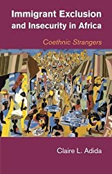 Immigrant Exclusion and Insecurity in Africa: Coethnic Strangers by Claire L. Adida (2016-04-08)