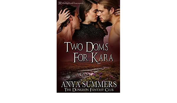 Two doms for kara the dungeon fantasy club book 3 ebook anya two doms for kara the dungeon fantasy club book 3 ebook anya summers blushing books amazon kindle store fandeluxe Images