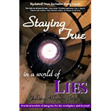 Staying True in a World of Lies with Study Guide