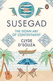 Susegad: The Goan Art of Contentment
