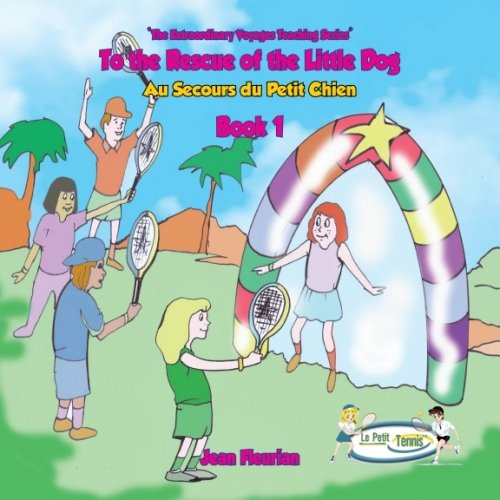 Book 1 - To the Rescue of the Little Dog (My First Tennis Lessons - The Extraordinary Voyages Series) (English Edition) por Jean-Philippe Fleurian