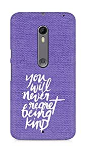 AMEZ you will never regret being kind Back Cover For Motorola Moto X Style