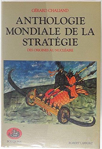 ANTHOLOGIE MONDIALE DE LA STRATEGIE. Des...