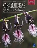 Mini e Micro Orquídeas - Volume 4. Coleção Rubi (Em Portuguese do Brasil)