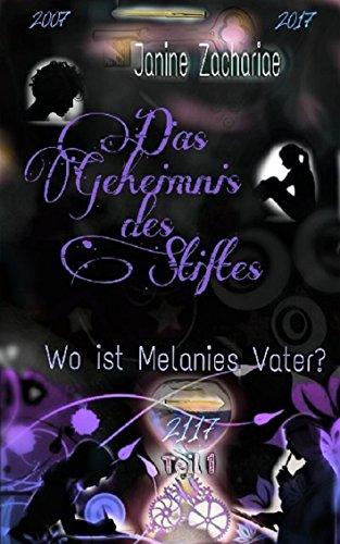 Buchcover Das Geheimnis des Stiftes: Wo ist Melanies Vater?