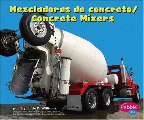 Mezcladoras De Concreto/Concrete Mixers (Pebble Plus Bilingual)