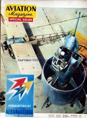 AVIATION MAGAZINE [No 276] du 01/06/1959 - IL Y A CINQUANTE ANS PAR ANDRE CRANET - CINQUANTE ANS D AVIATION PAR ANDRE BIE - LE SNECMA C-450 COLEOPTERE PAR JACQUES GAMBU ET JEAN PERARD - PERSPECTIVES POUR NOTRE INDUSTRIE AERONAUTIQUE PAR HENRI DESBRUERES - AVIATION 1959 - ASPECTS DIVERS DE L ENSEIGNEMENT AERONAUTIQUE PAR JEAN CHAMPIGNEUX - LA FRANCE ET L ASTRONAUTIQUE PAR LE GENERAL PAUL BERGERON - REGARDS SUR L ASTRONAUTIQUE PAR JEAN-CHARLES POGGI - L ACTUALITE AERONAUTIQUE - TABLEAUX