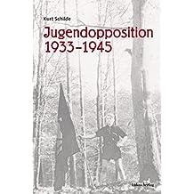 Jugendopposition 1933–1945: Ausgewählte Beiträge
