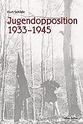 Jugendopposition 1933-1945: Ausgewählte Beiträge