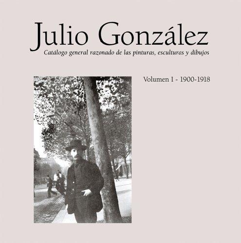 Julio Gonzalez Volumen I 1900-191 (Obras completas)