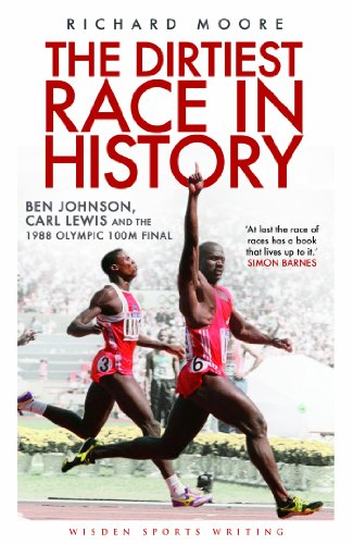 The Dirtiest Race in History: Ben Johnson, Carl Lewis and the 1988 Olympic 100m Final (Wisden Sports Writing) (English Edition)