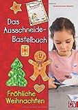 Das Ausschneide-Bastelbuch Fröhliche Weihnachten - Andrea Küssner-Neubert