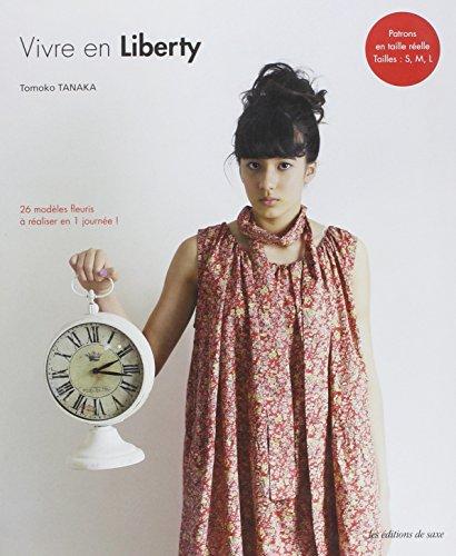 vivre-en-liberty-26-modles-fleuris--raliser-en-1-journe-patrons-en-taille-relle-tailles-s-m-l