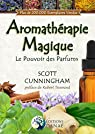 L'aromathérapie magique par Cunningham