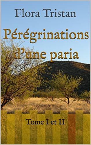 Prgrinations dune paria: Tome I et II