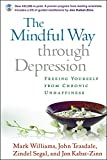 Image of The Mindful Way through Depression: Freeing Yourself from Chronic Unhappiness