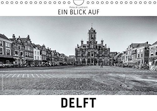 ein-blick-auf-delft-wandkalender-2017-din-a4-quer-ein-ungewohnter-blick-auf-die-stadt-delft-in-harte