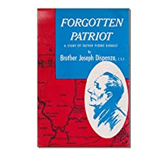 Forgotten Patriot: A story of Father Pierre Gibault