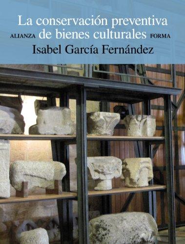 La conservación preventiva de bienes culturales (Alianza Forma (Af)) por Isabel García Fernández