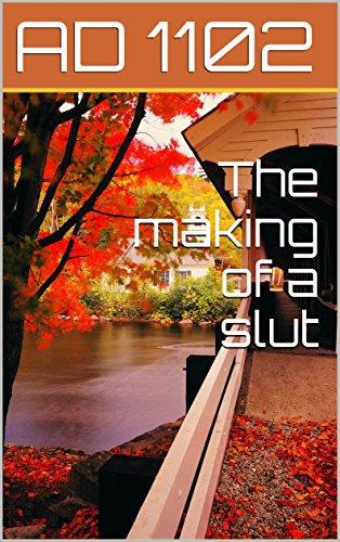 Making of a slut