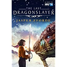 The Last Dragonslayer: Last Dragonslayer Book 1 (The Last Dragonslayer Series)