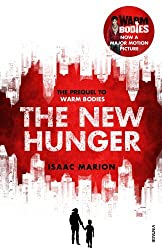 The New Hunger: The Prequel to Warm Bodies by Isaac Marion (1600-11-08)