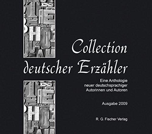 Collection Deutscher Erzähler. Eine Anthologie neuer deutschsprachiger Autorinnen und Autoren: Collection Deutscher Erzähler. Eine Anthologie neuer Eine Anthologie neuer deutschsprachiger.