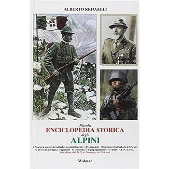 Piccola Enciclopedia Storica Degli Alpini (15 Ottobre 1872-1 Gennaio 2000)