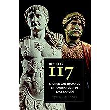 Het jaar 117: Sporen van Trajanus en Hadrianus in de lage landen