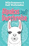 Alpakas auf Durchreise: Liebesroman (Fränkische Weingeschichten - Des Wahnsinns erster Teil)