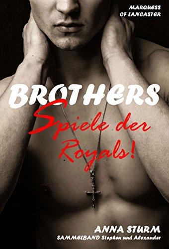BROTHERS: Spiele der Royals! (Sammelband) von [Sturm, Anna]