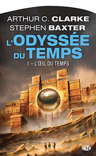 L'OEil du Temps: L'Odyssée du Temps, T1 par Arthur C. Clarke