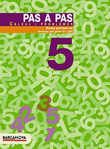 Pas a pas 5. Càlcul i problemes (Materials Educatius - Material Complementari Primària - Quaderns De Matemàtiques) - 9788448912864
