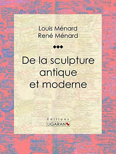 De la sculpture antique et moderne: Essa...