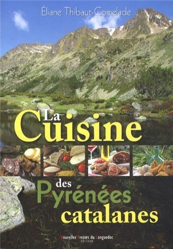 CUISINE DES PYRENEES CATALANES par ELIANE THIBAUT-COMELADE