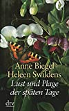 Lust und Plage der späten Tage - Anne Biegel, Heleen Swildens