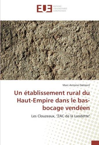 Un etablissement rural du Haut-empire dans le bas-bocage vendeen: Les Clouzeaux,