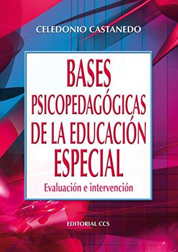 Bases psicopedagógicas de la educación especial (Campus nº 7) por Celedonio Castanedo Secadas