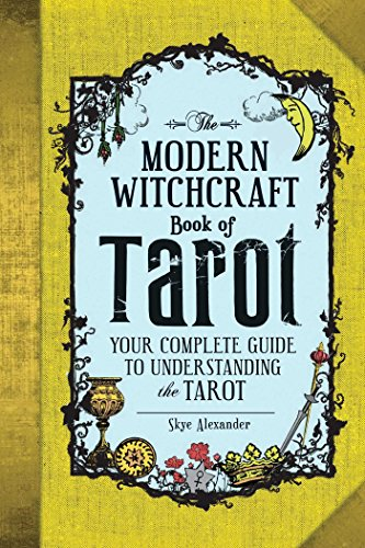 The Modern Witchcraft Book of Tarot: Your Complete Guide to Understanding the Tarot por Skye Alexander