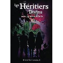 Les Héritiers Divins (Le Début De La Fin t. 2)