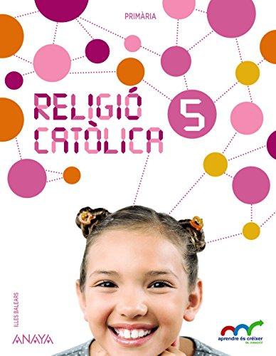 Religió catòlica 5. (Aprendre és créixer en connexió) - 9788467886399