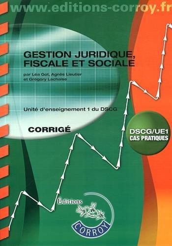 Gestion juridique, fiscale et sociale : Corrigé - Unité d'enseignement 1 du DSCG, Cas pratiques