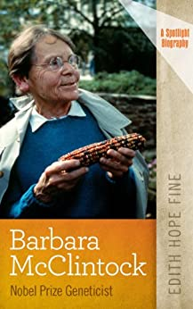 Barbara McClintock: Nobel Prize Geneticist (Spotlight Biography) (English Edition) de [Fine, Edith Hope]
