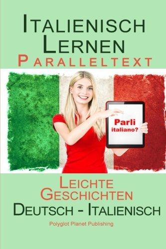 Italienisch Lernen - Paralleltext - Leichte Geschichten (Deutsch - Italienisch)
