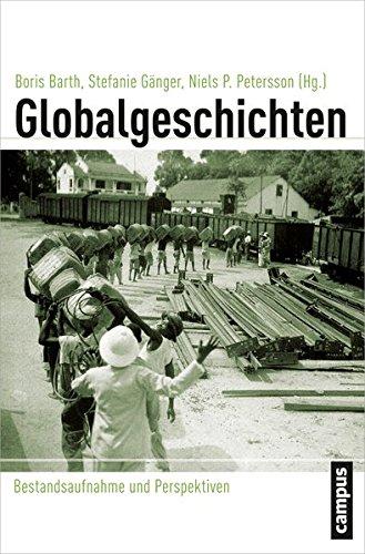Globalgeschichten: Bestandsaufnahme und Perspektiven