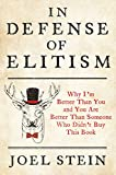 In Defense of Elitism: Why I'm Better Than You and You're Better Than Someone Who Didn't Buy This Book (English Edition)