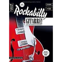 Rockabilly-Gitarre: Licks und Techniken des Rockabilly (inkl. Audio-CD). Lehrbuch für E-Gitarre. Musiknoten.