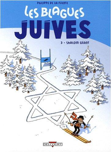 Les blagues juives, Tome 3 : Shalom géant par Philippe de La Fuente